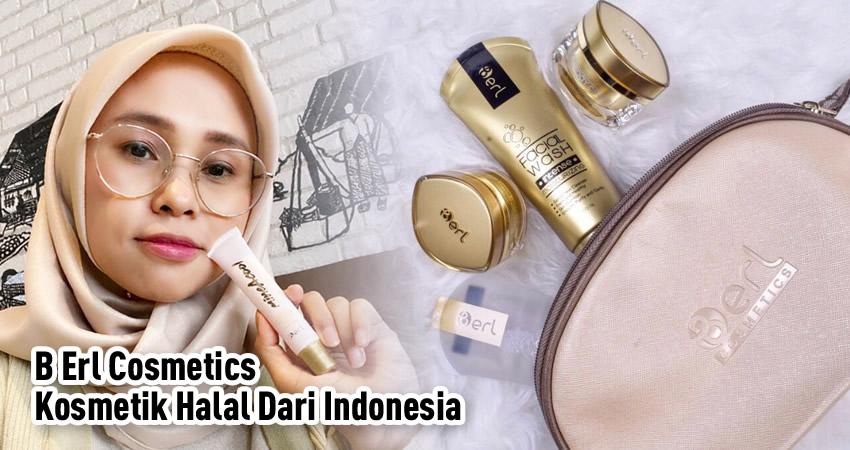 B Erl Cosmetics, Kosmetik Halal Dari Indonesia